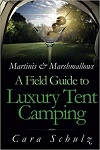 Image of A Field Guide to Luxury Tent Camping